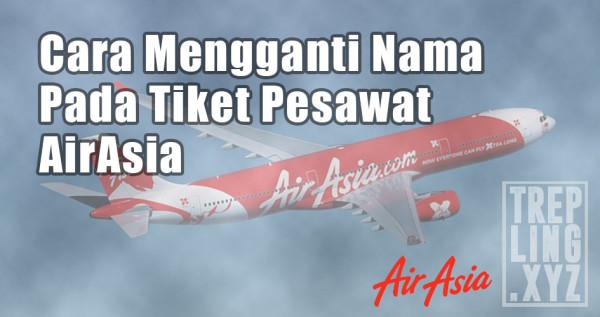 Cara Mengganti Nama Penumpang di AirAsia