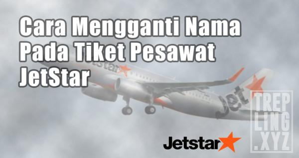 Cara Mengganti Nama Penumpang di Jetstar