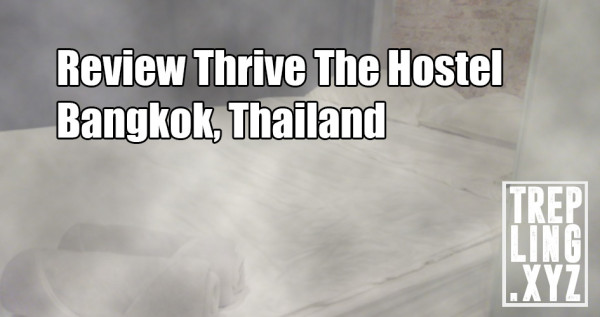 Review Thrive The Hostel, Bangkok, Thailand