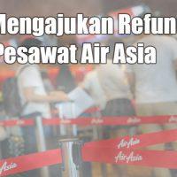 Cara Refund Tiket Pesawat AirAsia