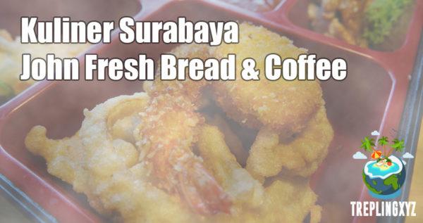 Cara Seru Menyantap Roti di John Fresh Bread & Coffee Surabaya