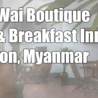 Review Wai Wai's Boutique Bed & Breakfast Inn, Yangon, Myanmar (Wai Wai's Place)