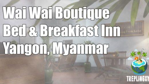 Review Wai Wai's Boutique Bed & Breakfast Inn, Yangon, Myanmar (Wai Wai's Place)
