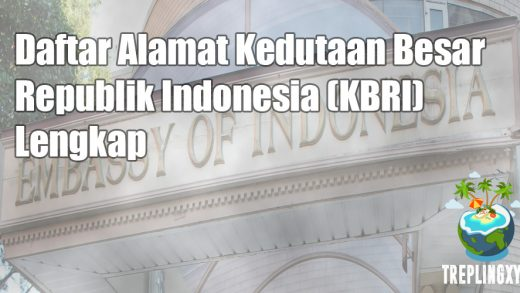 Daftar Alamat Kedutaan Besar Republik Indonesia (KBRI) Di Luar Negeri Lengkap