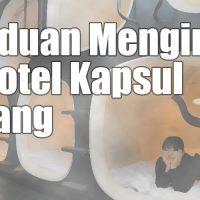 panduan menginap hotel kapsul