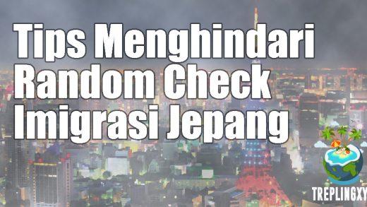 Tips Lolos Random Check Imigrasi Jepang