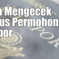 Cara Mengecek Status Permohonan Paspor