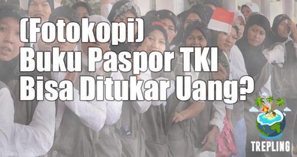 Jangan Percaya! Fotokopi Paspor TKI Ditukar Dengan Uang = Tipu-Tipu