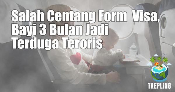 Salah Centang Form Visa, Bayi 3 Bulan Jadi Terduga Teroris
