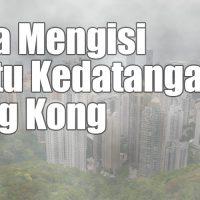 cara mengisi kartukedatangan hongkong