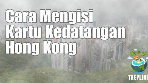 Cara Mengisi Kartu Kedatangan Imigrasi Hong Kong