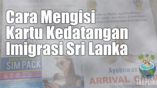 Cara Mengisi Kartu Kedatangan Imigrasi Sri Lanka